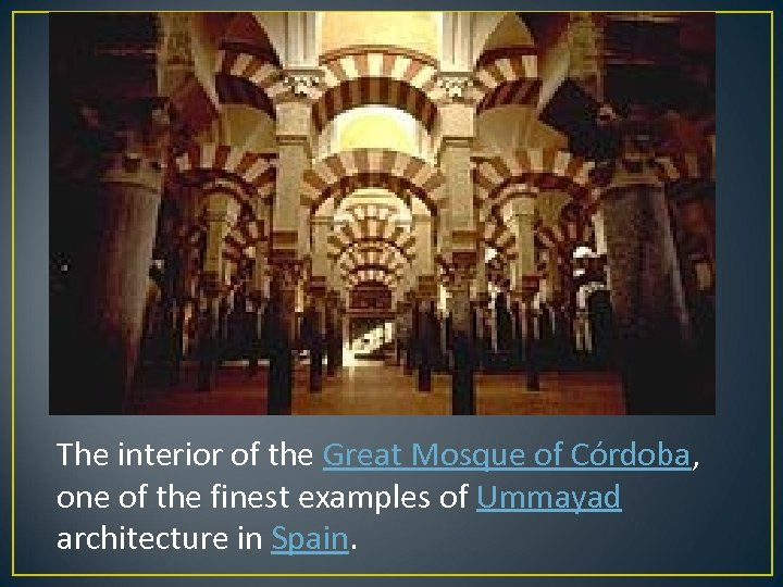The interior of the Great Mosque of Córdoba, one of the finest examples of