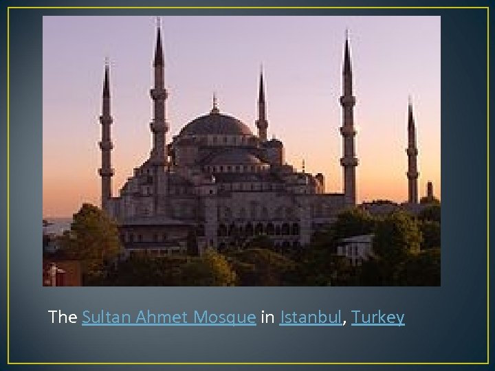 The Sultan Ahmet Mosque in Istanbul, Turkey