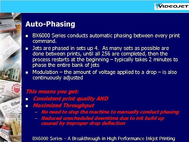 Auto-Phasing n n n BX 6000 Series conducts automatic phasing between every print command.