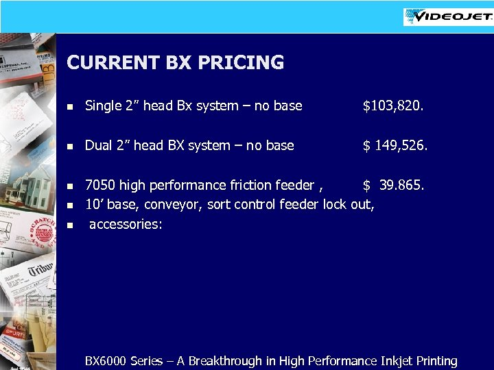"""CURRENT BX PRICING n Single 2"""" head Bx system – no base $103, 820."""