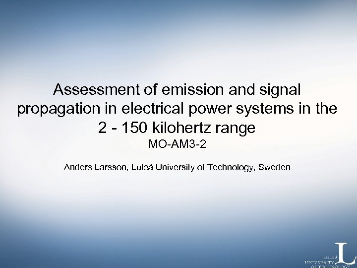 Assessment of emission and signal propagation in electrical power systems in the 2 -