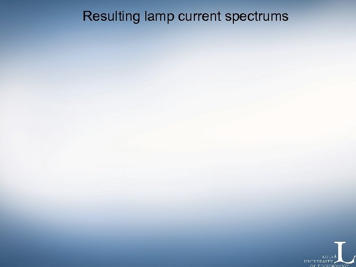 Resulting lamp current spectrums