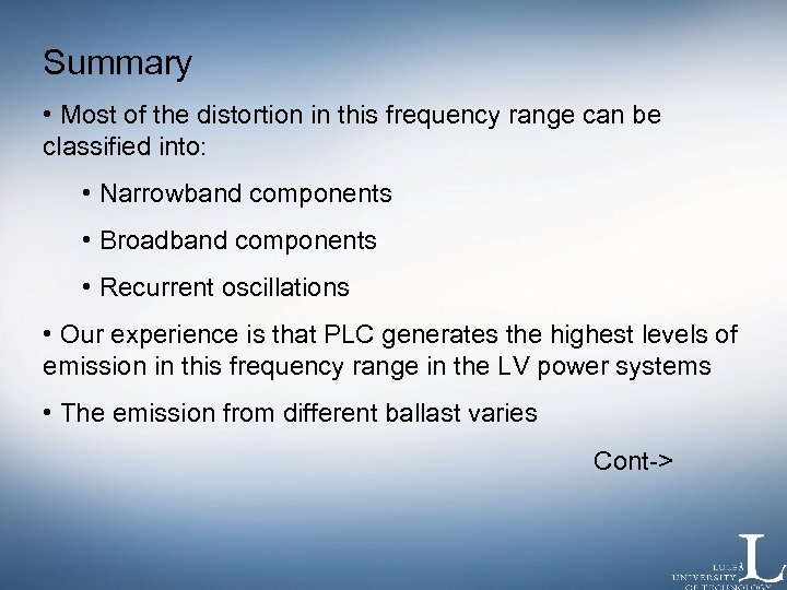 Summary • Most of the distortion in this frequency range can be classified into: