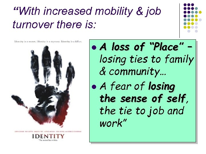 """""""With increased mobility & job turnover there is: l. A loss of """"Place"""" –"""