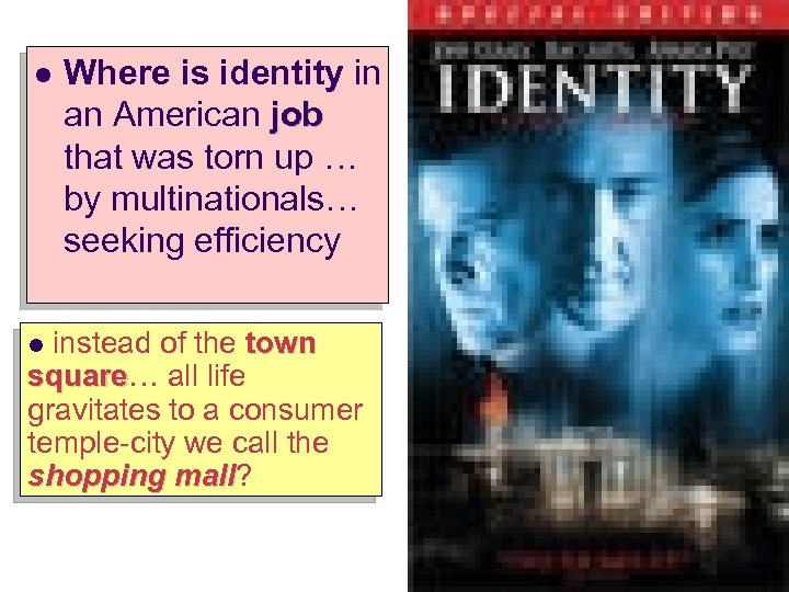 l Where is identity in an American job that was torn up … by