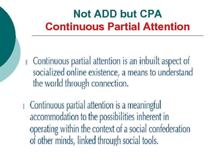Not ADD but CPA Continuous Partial Attention