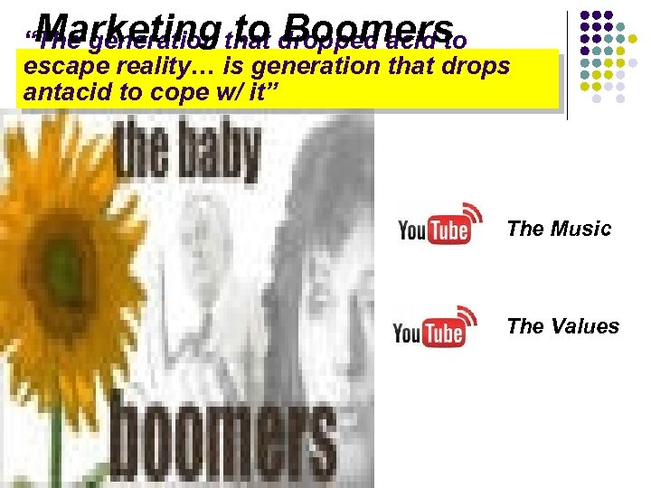 """Marketing to Boomers """"The generation that dropped acid to escape reality… is generation that"""