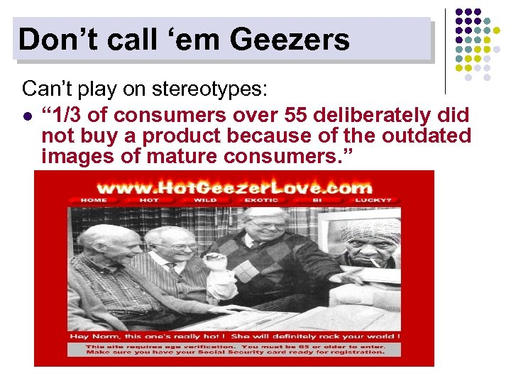 """Don't call 'em Geezers Can't play on stereotypes: l """" 1/3 of consumers over"""