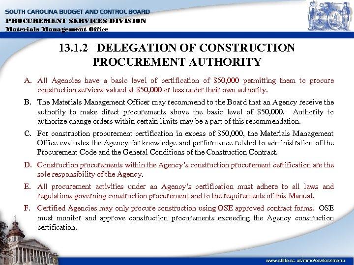 PROCUREMENT SERVICES DIVISION Materials Management Office 13. 1. 2 DELEGATION OF CONSTRUCTION PROCUREMENT AUTHORITY