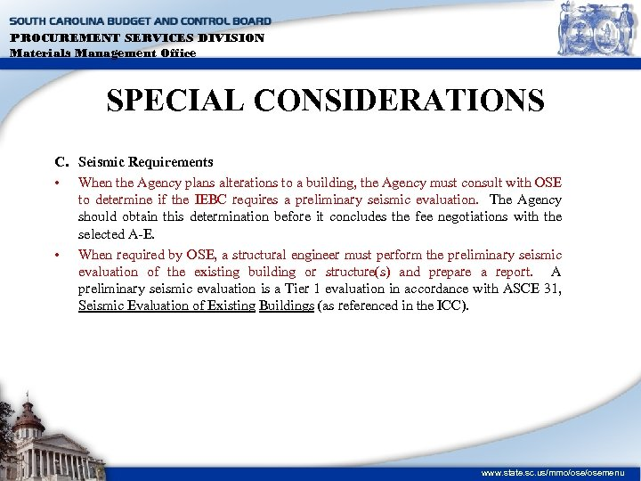 PROCUREMENT SERVICES DIVISION Materials Management Office SPECIAL CONSIDERATIONS C. Seismic Requirements • When the