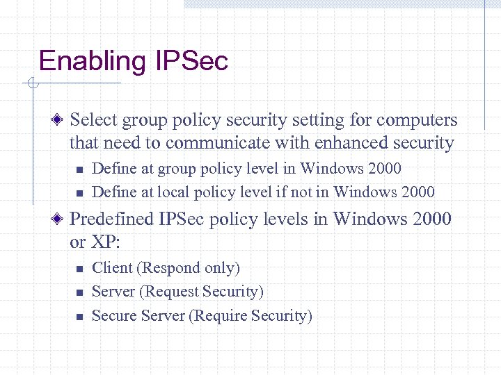 Enabling IPSec Select group policy security setting for computers that need to communicate with