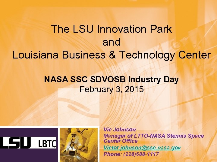 The LSU Innovation Park and Louisiana Business & Technology Center NASA SSC SDVOSB Industry