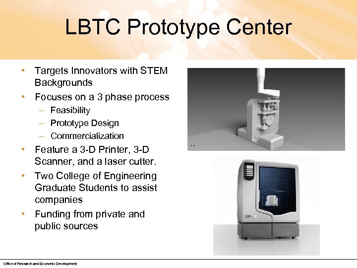 LBTC Prototype Center • Targets Innovators with STEM Backgrounds • Focuses on a 3
