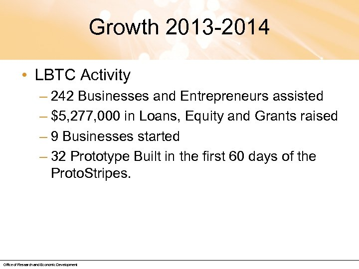 Growth 2013 -2014 • LBTC Activity – 242 Businesses and Entrepreneurs assisted – $5,