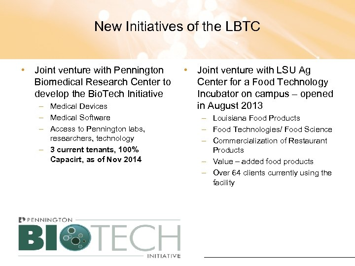 New Initiatives of the LBTC • Joint venture with Pennington Biomedical Research Center to