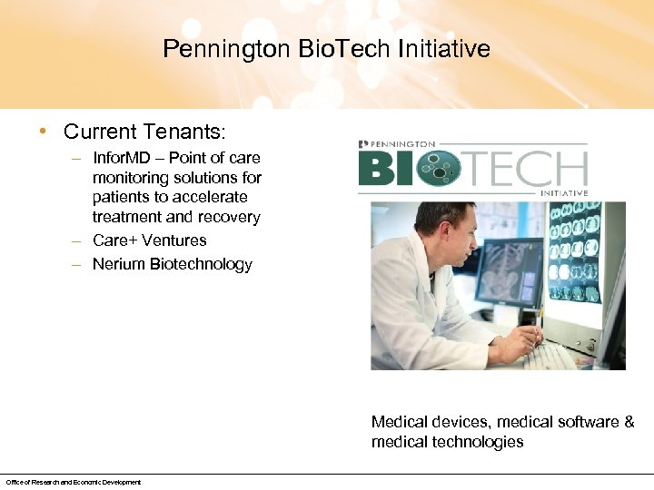 Pennington Bio. Tech Initiative • Current Tenants: – Infor. MD – Point of care