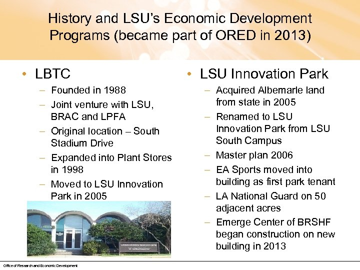 History and LSU's Economic Development Programs (became part of ORED in 2013) • LBTC