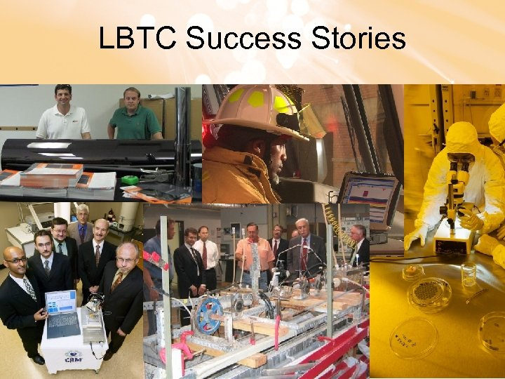 LBTC Success Stories Office of Research and Economic Development