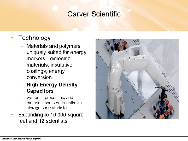 Carver Scientific • Technology – Materials and polymers uniquely suited for energy markets -