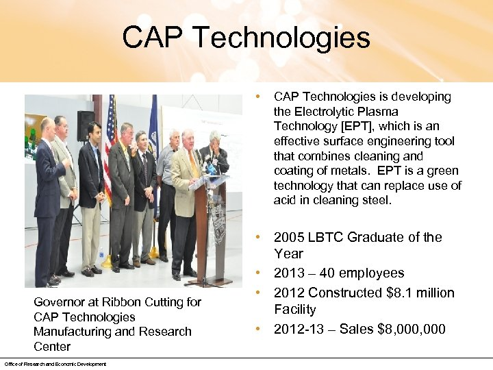 CAP Technologies • Governor at Ribbon Cutting for CAP Technologies Manufacturing and Research Center