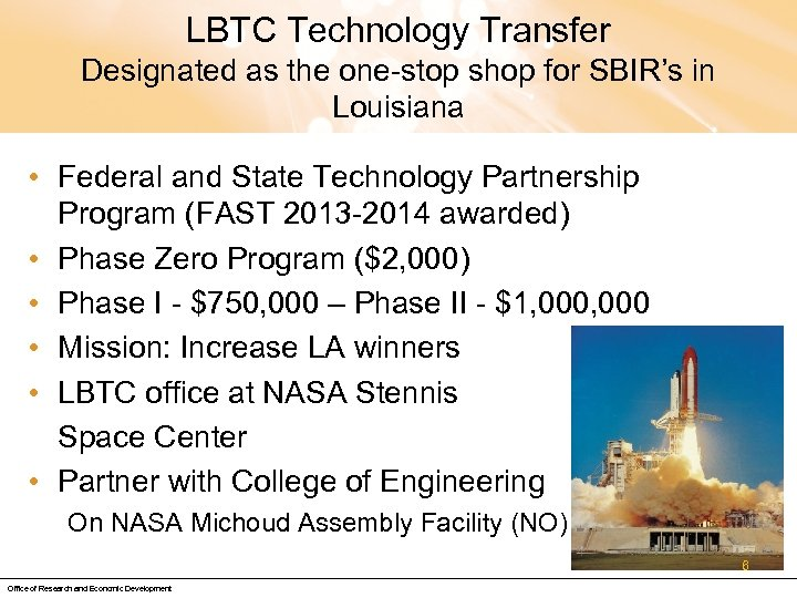 LBTC Technology Transfer Designated as the one-stop shop for SBIR's in Louisiana • Federal