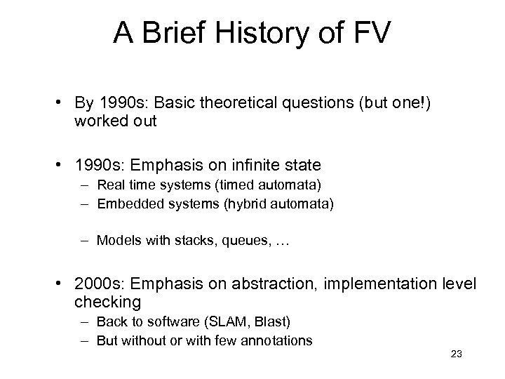 A Brief History of FV • By 1990 s: Basic theoretical questions (but one!)