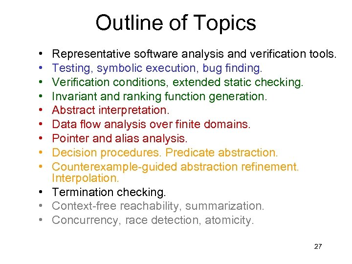 Outline of Topics • • • Representative software analysis and verification tools. Testing, symbolic