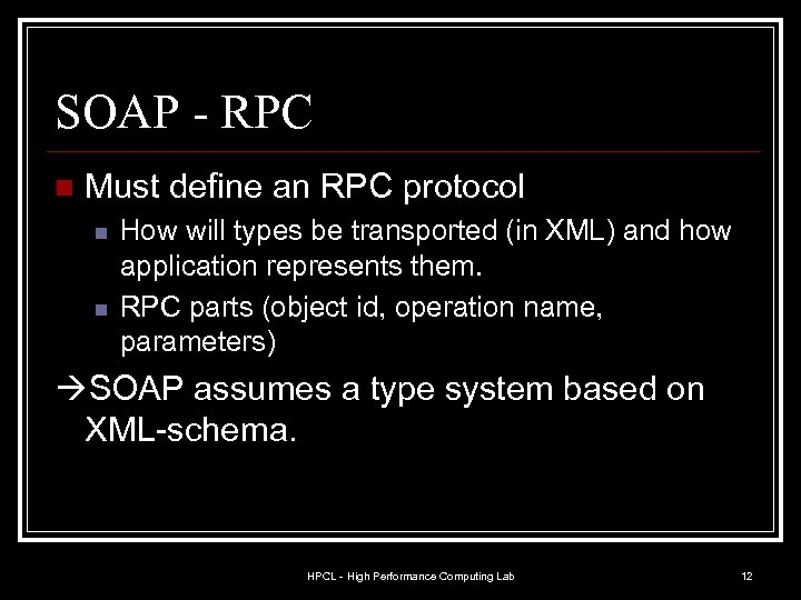 SOAP - RPC n Must define an RPC protocol n n How will types