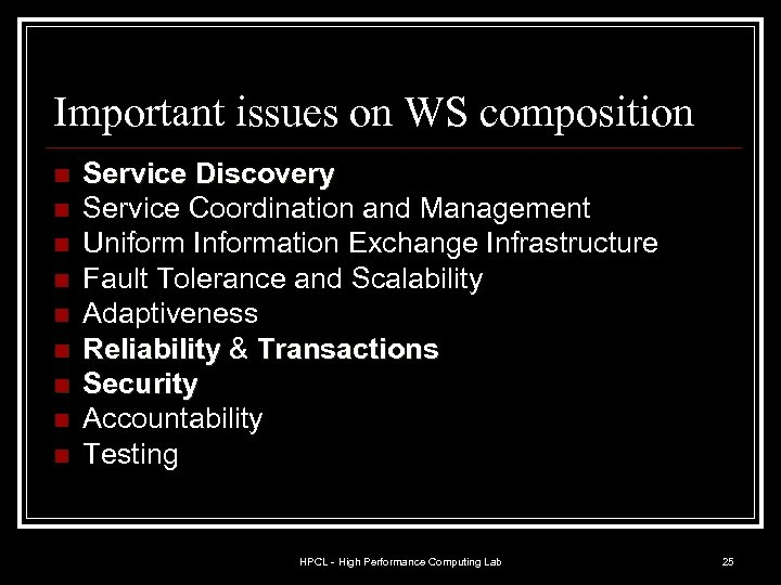 Important issues on WS composition n n n n Service Discovery Service Coordination and
