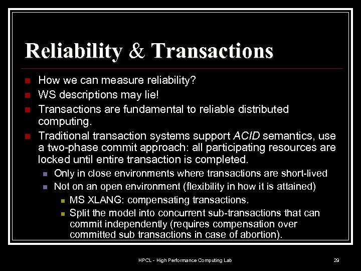 Reliability & Transactions n n How we can measure reliability? WS descriptions may lie!