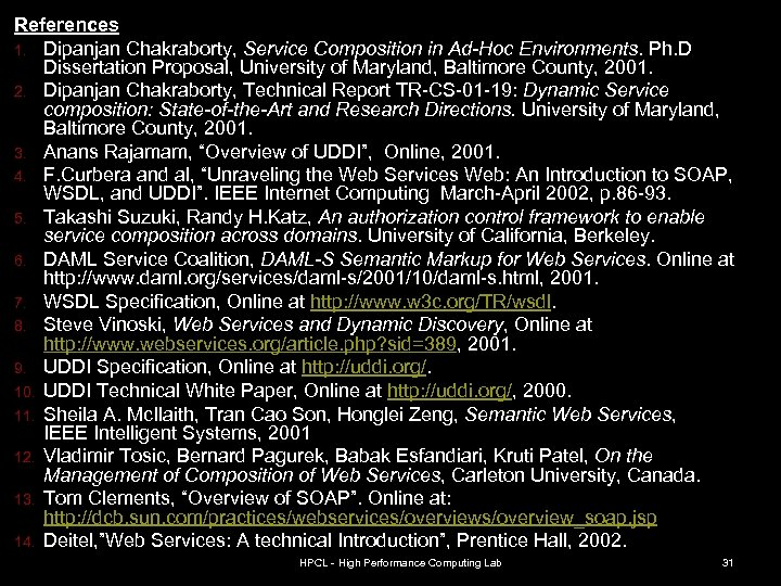 References 1. Dipanjan Chakraborty, Service Composition in Ad-Hoc Environments. Ph. D Dissertation Proposal, University