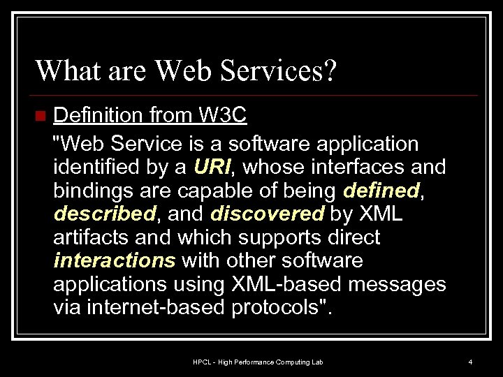 What are Web Services? n Definition from W 3 C