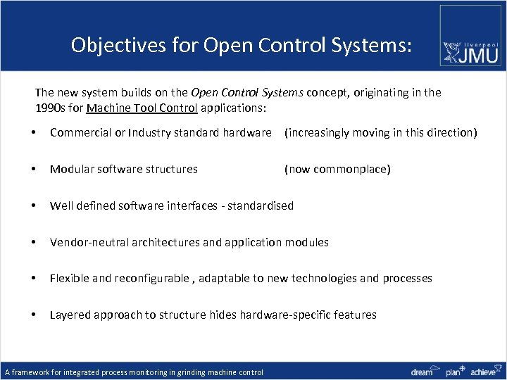 Objectives for Open Control Systems: The new system builds on the Open Control Systems