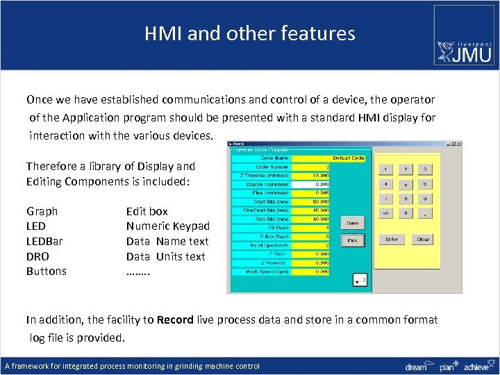 HMI and other features Once we have established communications and control of a device,