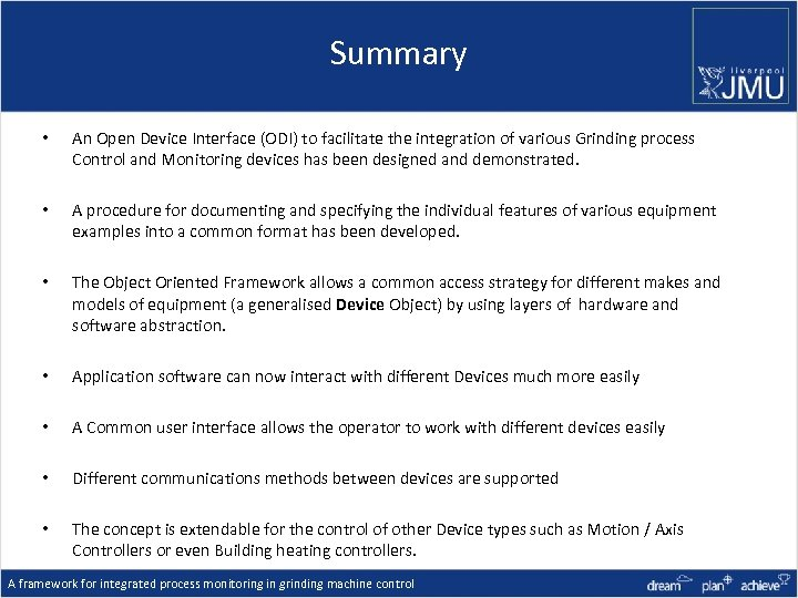 Summary • An Open Device Interface (ODI) to facilitate the integration of various Grinding