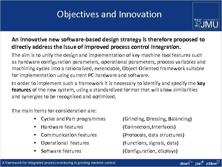 Objectives and Innovation An innovative new software-based design strategy is therefore proposed to directly