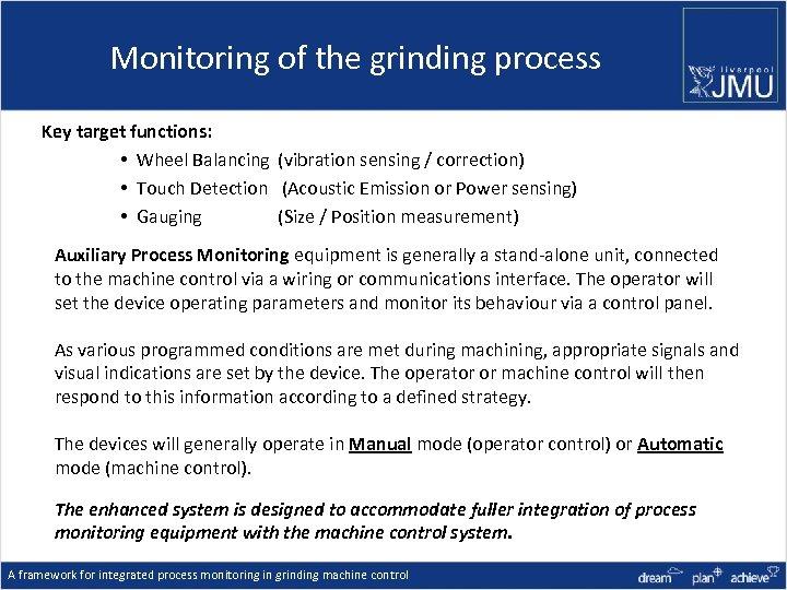 Monitoring of the grinding process Key target functions: • Wheel Balancing (vibration sensing /