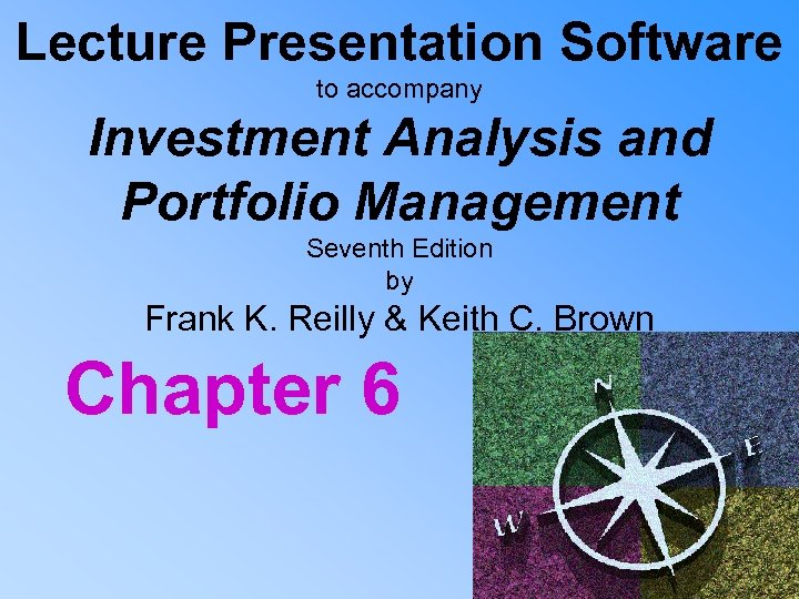 Lecture Presentation Software to accompany Investment Analysis and Portfolio Management Seventh Edition by Frank