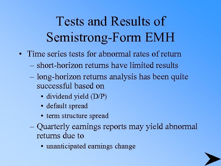Tests and Results of Semistrong-Form EMH • Time series tests for abnormal rates of