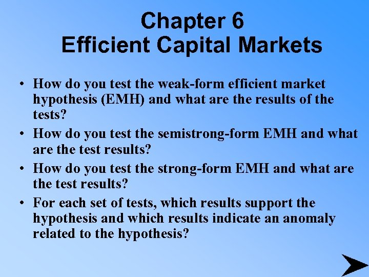 Chapter 6 Efficient Capital Markets • How do you test the weak-form efficient market