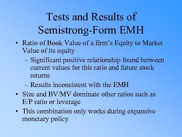 Tests and Results of Semistrong-Form EMH • Ratio of Book Value of a firm's