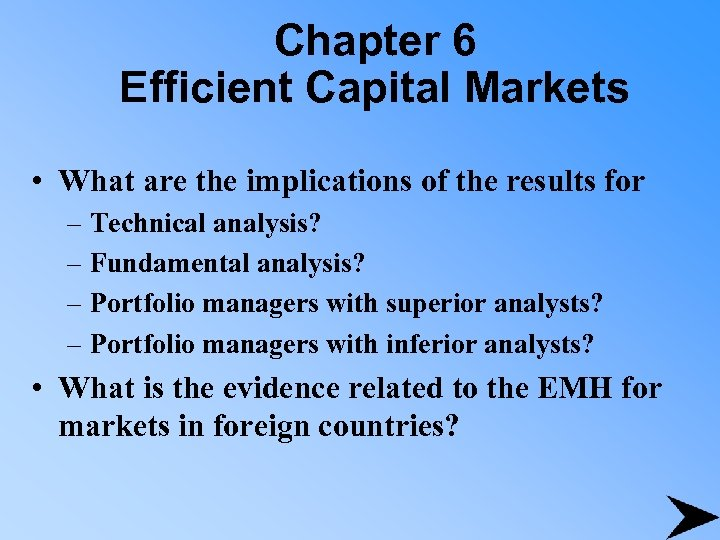 Chapter 6 Efficient Capital Markets • What are the implications of the results for
