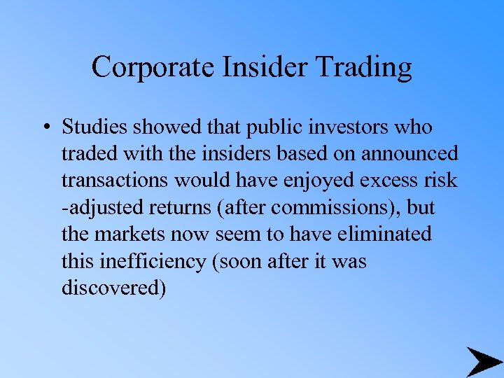 Corporate Insider Trading • Studies showed that public investors who traded with the insiders