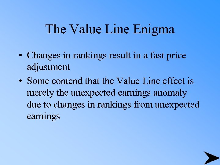 The Value Line Enigma • Changes in rankings result in a fast price adjustment