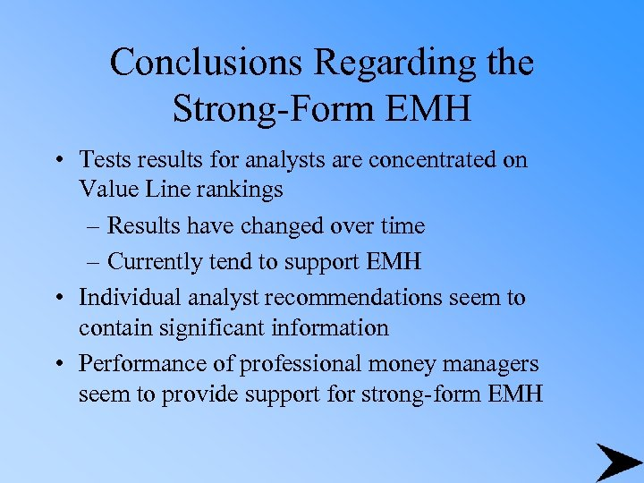 Conclusions Regarding the Strong-Form EMH • Tests results for analysts are concentrated on Value