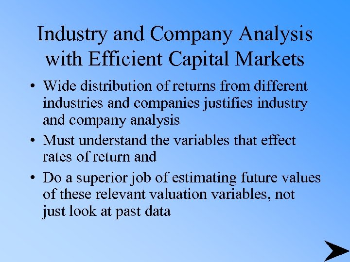 Industry and Company Analysis with Efficient Capital Markets • Wide distribution of returns from
