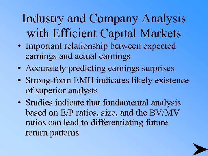 Industry and Company Analysis with Efficient Capital Markets • Important relationship between expected earnings