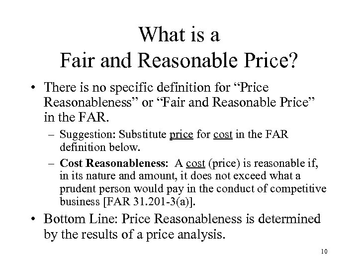 What is a Fair and Reasonable Price? • There is no specific definition for