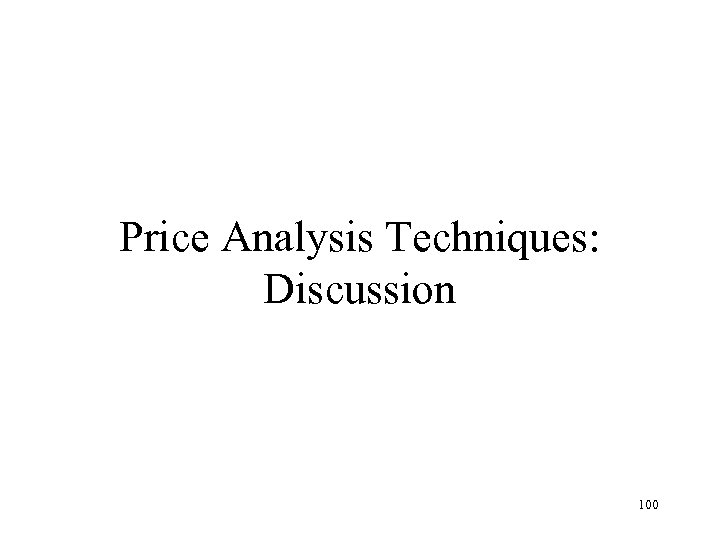 Price Analysis Techniques: Discussion 100