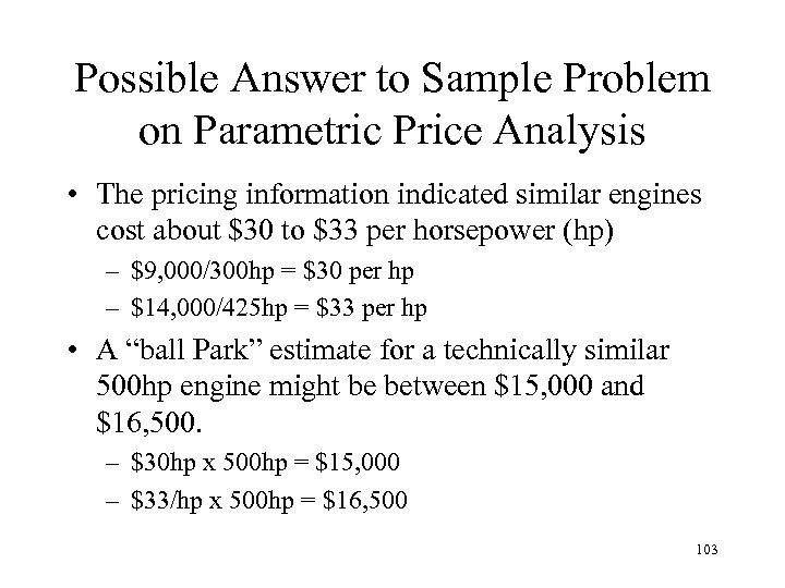 Possible Answer to Sample Problem on Parametric Price Analysis • The pricing information indicated